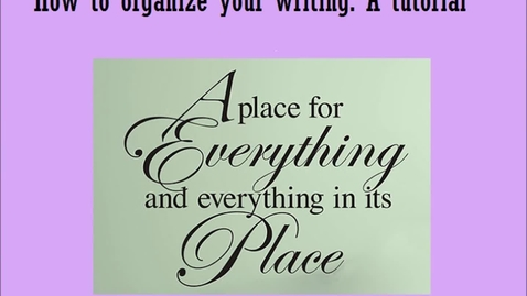 Thumbnail for entry Organize your writing