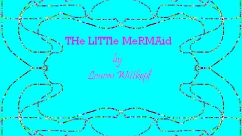 Thumbnail for entry THe LITTle MeRMAid By Lauren