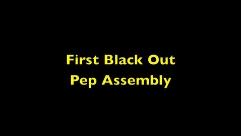 Thumbnail for entry Black Out Pep Assembly