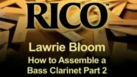 Thumbnail for entry Bass Clarinet Assembly, Part 2