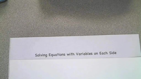 Thumbnail for entry Solving Equations with Variables on each side