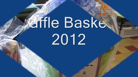 Thumbnail for entry Raffle Baskets 2-1-12