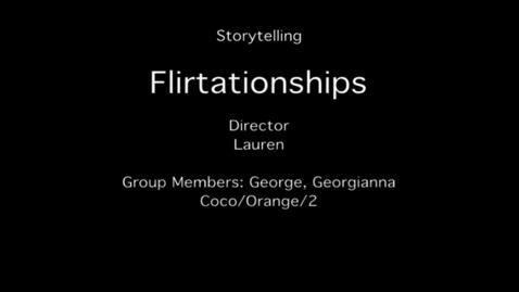 Thumbnail for entry storytelling - flirtationships