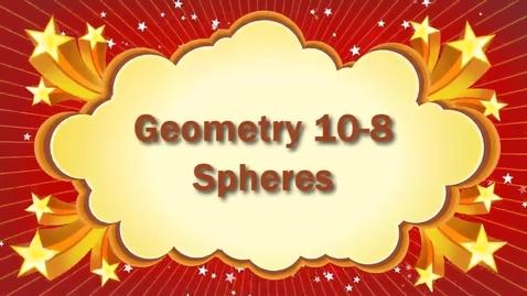 Thumbnail for entry Geometry 10-8 Spheres