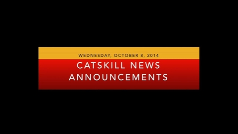Thumbnail for entry Catskill News Announcements 10.8.14
