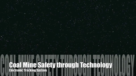 Thumbnail for entry STLP: How Technology has Enhanced Safety in our Coal Mines: RFID Tracking System