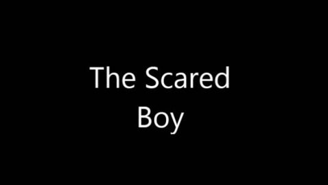Thumbnail for entry The Scared Boy