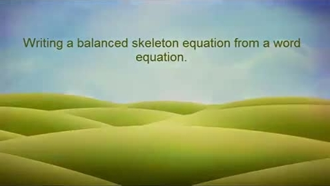 Thumbnail for entry Writing a balanced chemical equations from words