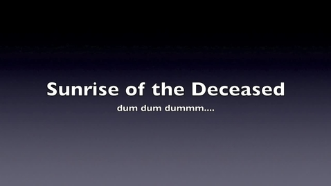 Thumbnail for entry Sunrise of the Deceased