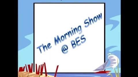 Thumbnail for entry The Morning Show @ BES - January 28, 2015