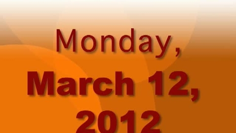 Thumbnail for entry Monday, March 12, 2012