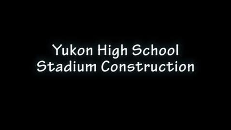 Thumbnail for entry Yukon High School Stadium Construction