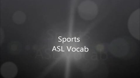 Thumbnail for entry ASL Sports Vocab