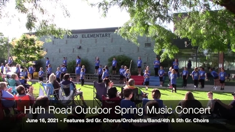 Thumbnail for entry Huth Road Outdoor Spring Music Concert 6-16-2021
