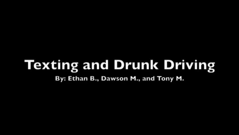 Thumbnail for entry Texting & Drunk Driving