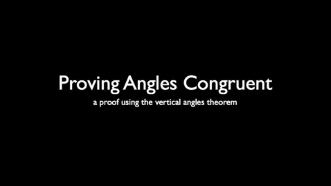 Thumbnail for entry Using the Vertical Angles Theorem in a Proof