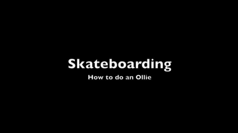 Thumbnail for entry Skateboarding: How to do an Ollie