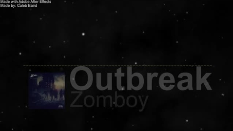 Thumbnail for entry Outbreak - Zomboy - After Effects