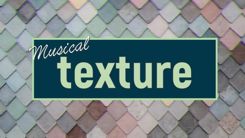 Thumbnail for entry Introduction to Texture with Mr. Greene