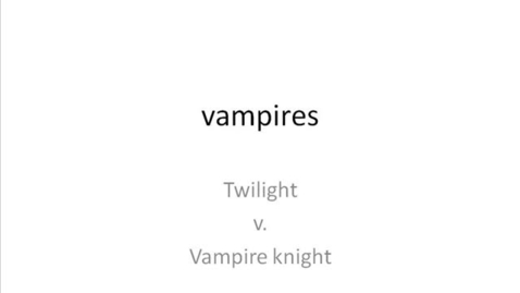 Thumbnail for entry vampires: twilight v. vampire knight