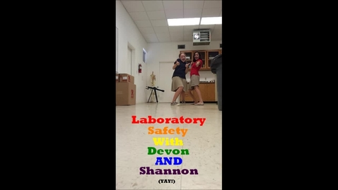Thumbnail for entry Lab Safety With Devon And Shannon