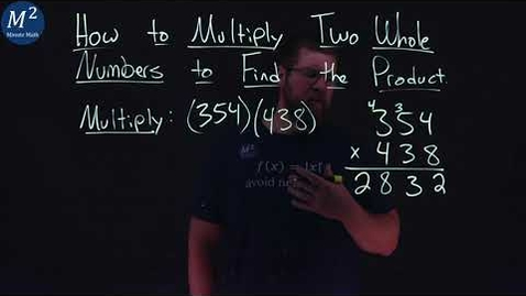 Thumbnail for entry How to Multiply Two Whole Numbers to Find the Product | (354)(438) | Part 5 of 6 | Minute Math