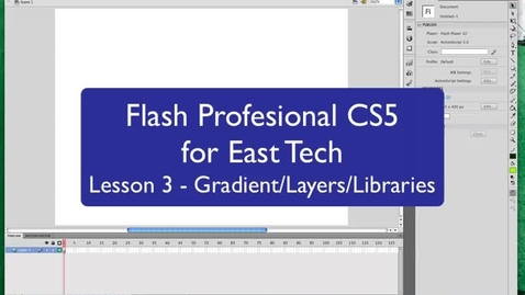 Thumbnail for entry Color-Gradient, Layers, and Libraries with Flash Professional CS5 for East Tech