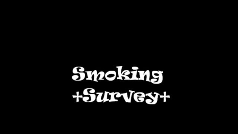 Thumbnail for entry Smoking Survey Movie