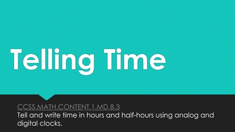 Thumbnail for entry Telling Time Hour and Half Hour