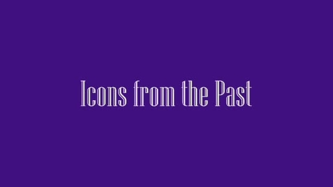 Thumbnail for entry Icons from the Past
