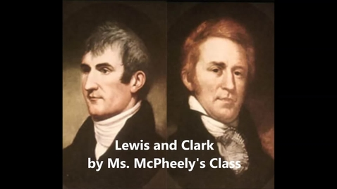 Thumbnail for entry McPheeley Lewis and Clark