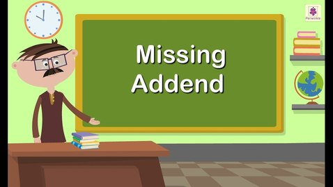 Thumbnail for entry Missing Addend | Maths Concept For Kids | Grade 1 | Periwinkle