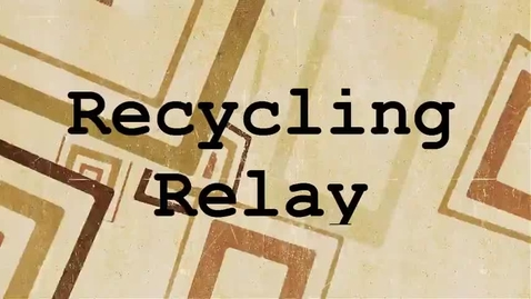 Thumbnail for entry Recycling Relay