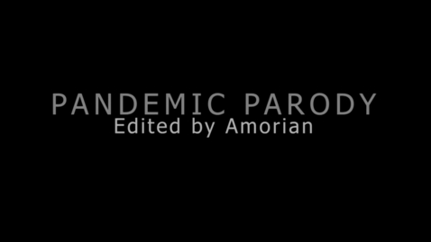 Thumbnail for entry Pandemic Parody Amorian