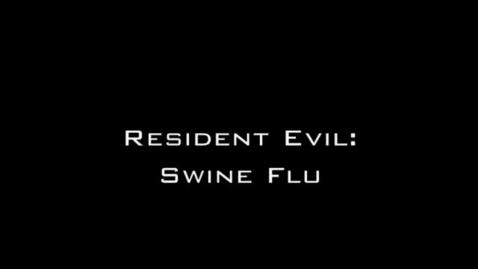 Thumbnail for entry Resident Evil:  Swine Flu