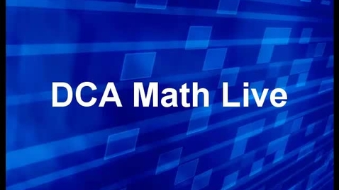 Thumbnail for entry DCA Math Live