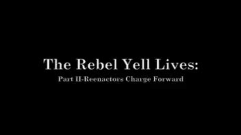 Thumbnail for entry The Rebel Yell Lives: Part II - Reenactors Charge Forward