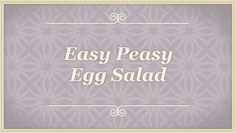 Thumbnail for entry Easy Peasy Egg Salad