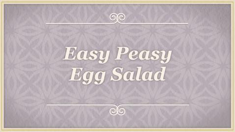 Thumbnail for entry Easy Peasy Egg Salad