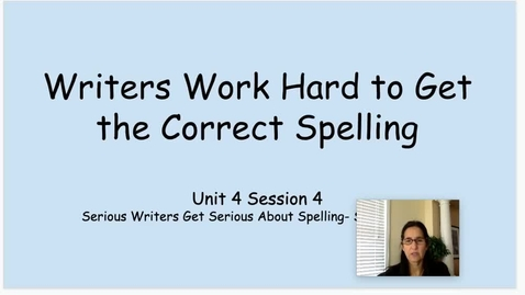 Thumbnail for entry WW Writers Work Hard to Get the Correct Spelling Unit 4 Session 4 Share Lesson