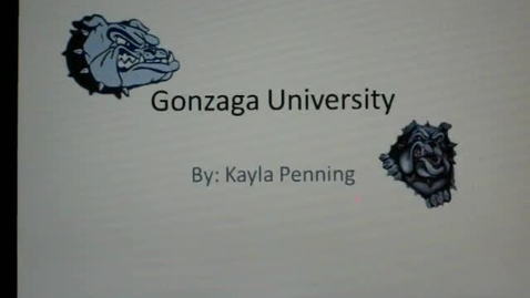 Thumbnail for entry Gonzaga University by Kayla Penning