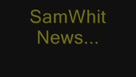 Thumbnail for entry SamWhit News, 9th March