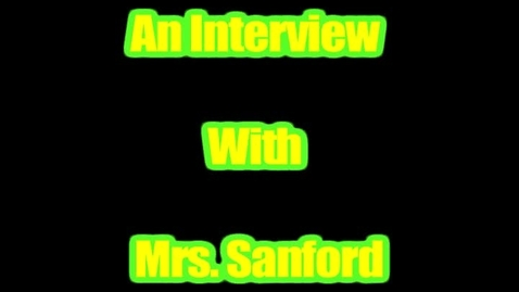 Thumbnail for entry Students Interview Mrs. Sanford