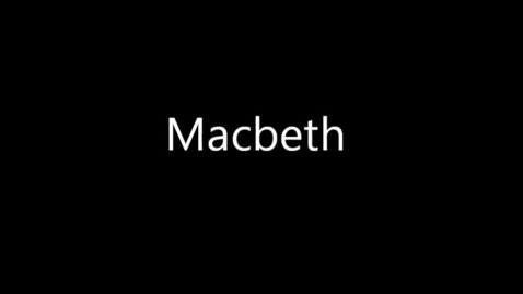 Thumbnail for entry Macbeth Trailer Project