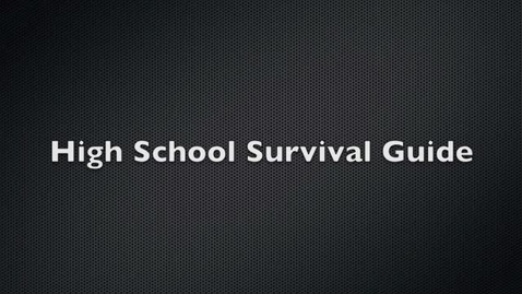 Thumbnail for entry High School Survival Guide