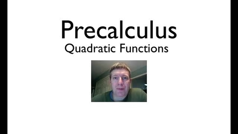 Thumbnail for entry Quadratic Functions