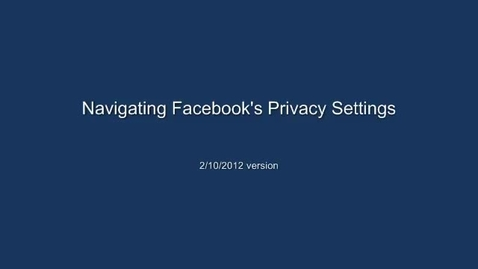 Thumbnail for entry Facebook Privacy Settings Feb 2012
