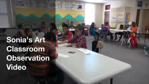 Thumbnail for entry Sonia's Art Classroom Observation Video