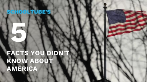 Thumbnail for entry SchoolTube's 5 Facts You Didn't Know About America