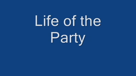 Thumbnail for entry Life of the Party